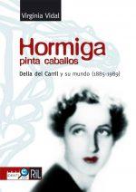 Hormiga pinta caballos: Delia del Carril y su mundo (1885-1989) 1