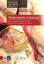 Observando sistemas: nuevas apropiaciones y usos de la teoría de Niklas Luhmann 1