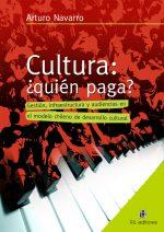 Cultura: ¿quién paga? Gestión, infraestructura y audiencias en el modelo chileno de desarrollo cultural 1