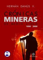 Crónicas mineras de medio siglo (1950-2000) 1