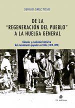 """De la """"regeneración"""" del pueblo a la huelga general: génesis y evolución histórica del movimiento popular en Chile (1810-1890) 1"""