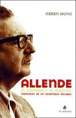 Allende: el hombre y el político: memorias de un secretario privado 1