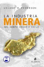 La industria minera del Norte Chico: desde la Conquista a 1963 1