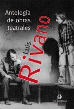 Antología de obras teatrales de Luis Rivano 1