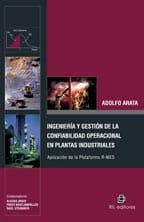 Ingeniería y gestión de la confiabilidad operacional en plantas industriales. Aplicación de la plataforma R-MES 1