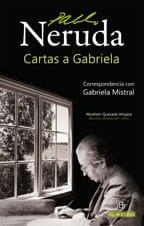 Cartas a Gabriela: correspondencia escogida de Pablo Neruda y Delia del Carril a Gabriela Mistral (1934-1955) 1