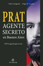 Prat. Agente secreto en Buenos Aires. 1878: la guerra que no fue 1