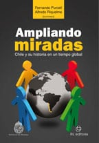 Ampliando miradas. Chile y su historia en un tiempo global 1