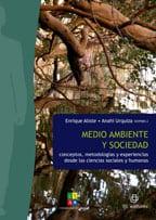 Medio ambiente y sociedad: conceptos, metodologías y experiencias de las ciencias sociales y humanas 1