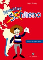 Speaking chileno: a guide to chilean slang 1