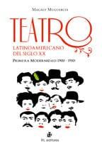 Teatro latinoamericano del siglo XX: primera modernidad (1900-1950) 1