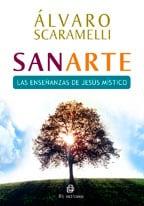 Sanarte: las enseñanas del Jesús místico 1