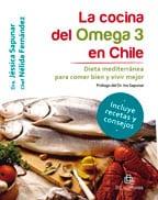 La cocina del omega 3 en Chile. Dieta mediterránea para comer bien y vivir mejor 1
