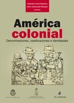 América colonial. Denominaciones, clasificaciones e identidades 1