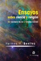 Ensayos sobre ciencia y religión: de Giordano Bruno a Charles Darwin 1