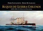 Buques de guerra chilenos. 1850-1950: un siglo en imágenes 1