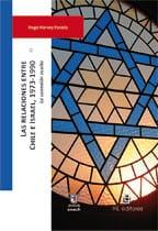 Las relaciones entre Chile e Israel, 1973-1990: la conexión oculta 1