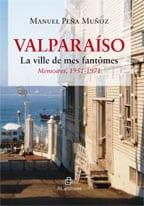 Valparaíso. La ville de mes fantômes. Mémoires, 1951-1971 1