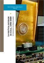 La política exterior de Chile, 1990-2009: del aislamiento a la integración global 1