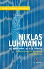 Niklas Luhmann y el legado universalista de su teoría: aportes para el análisis de la complejidad social contemporánea 1