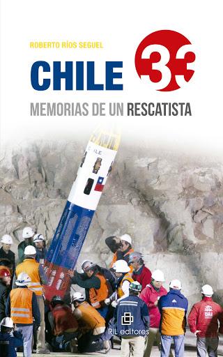 Chile 33: memorias de un rescatista 1