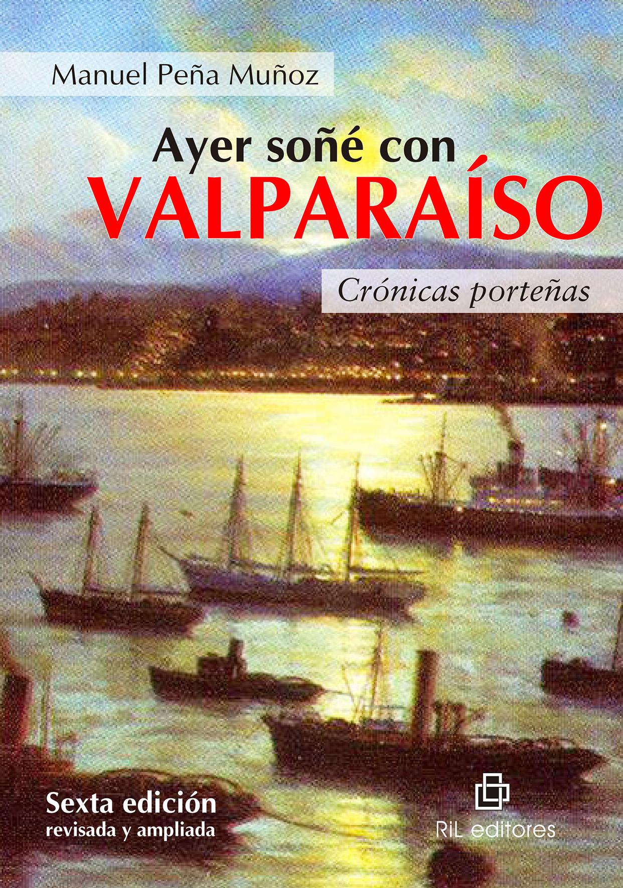 Ayer soñé con Valparaíso: crónicas porteñas. Edición especial 15 años. 1