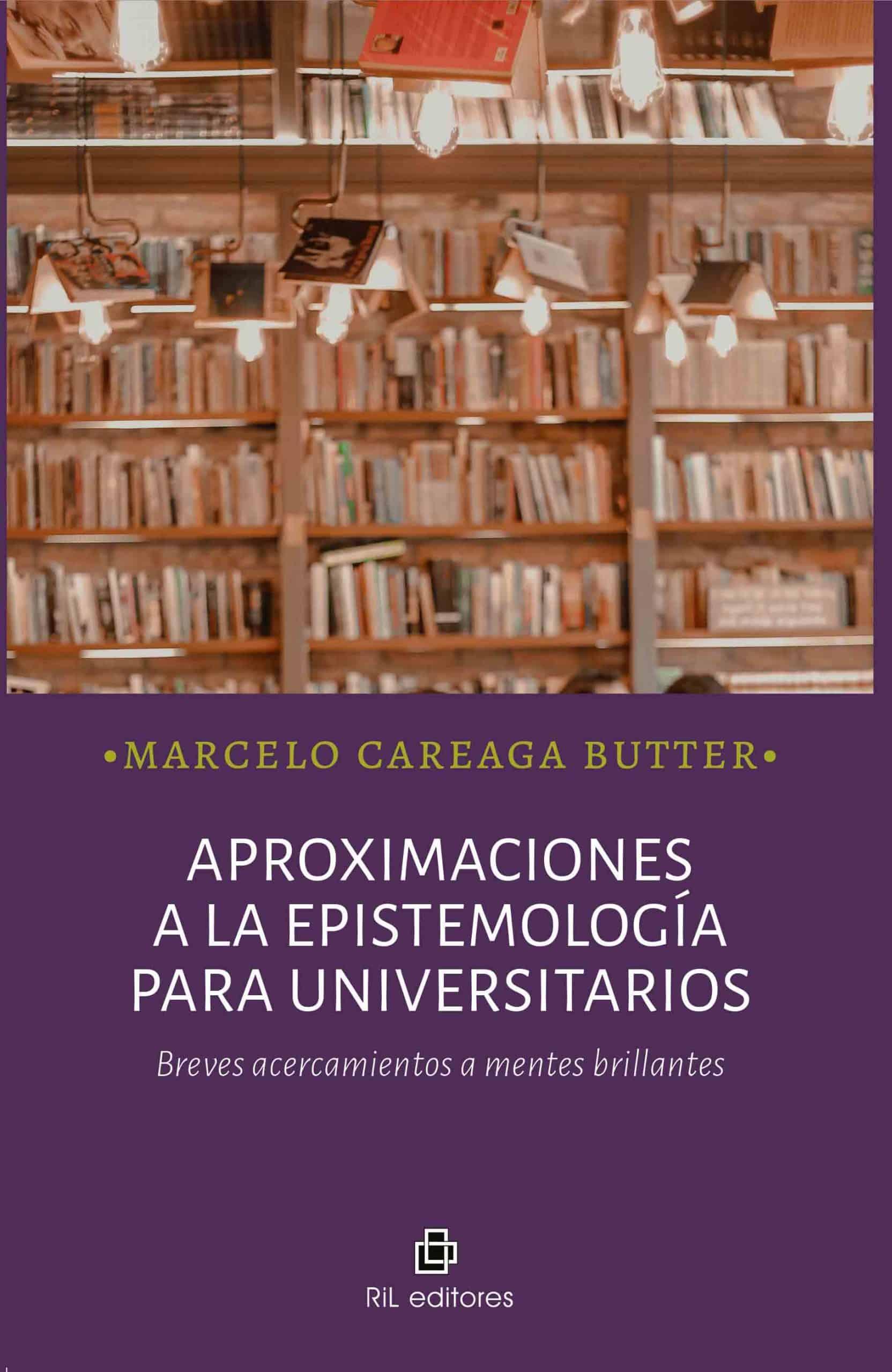 Aproximaciones a la epistemología para universitarios. Breves acercamientos a mentes brillantes 1