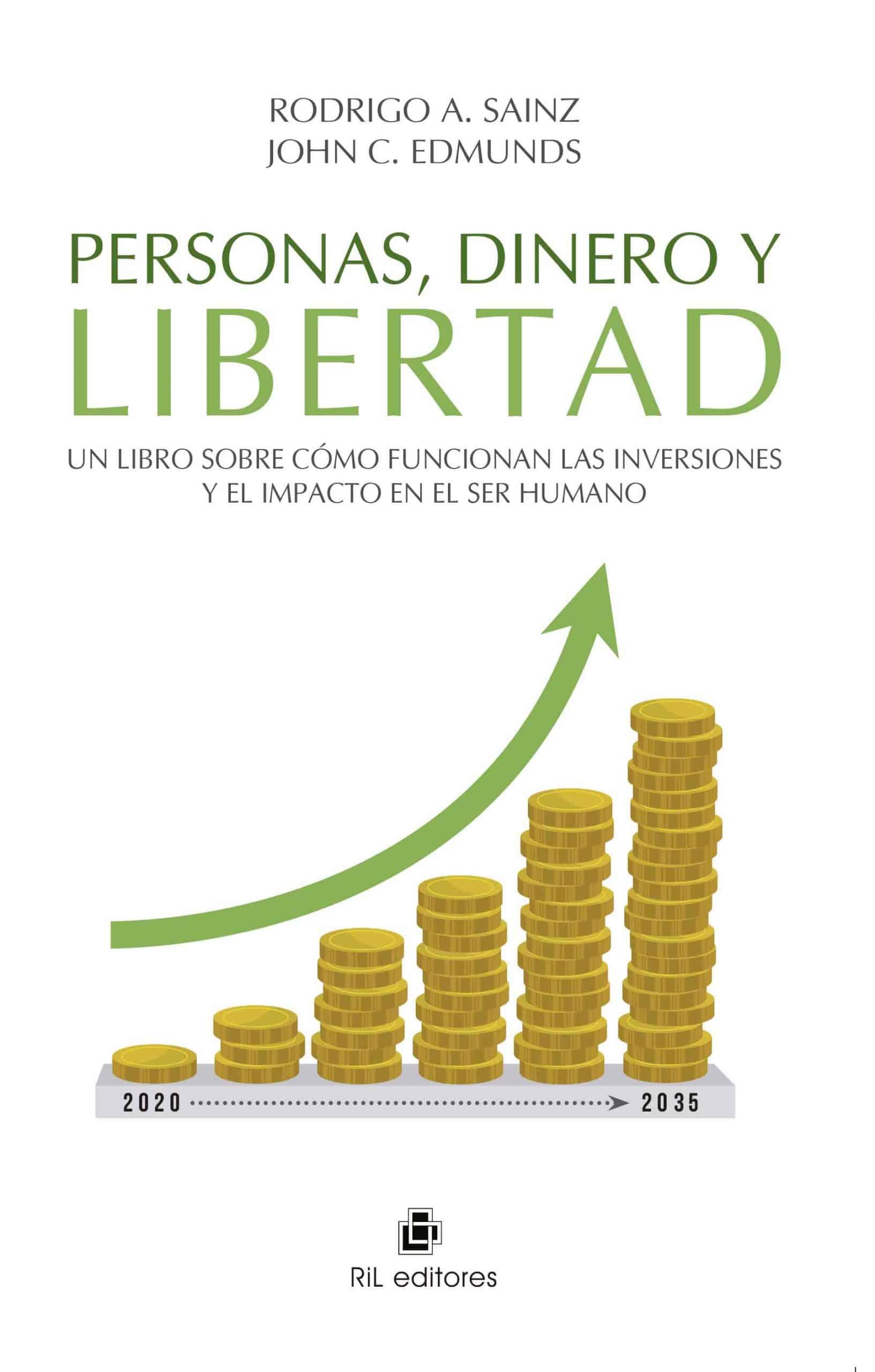 Personas, dinero y libertad: Un libro sobre cómo funcionan las inversiones y el impacto en el ser humano 1