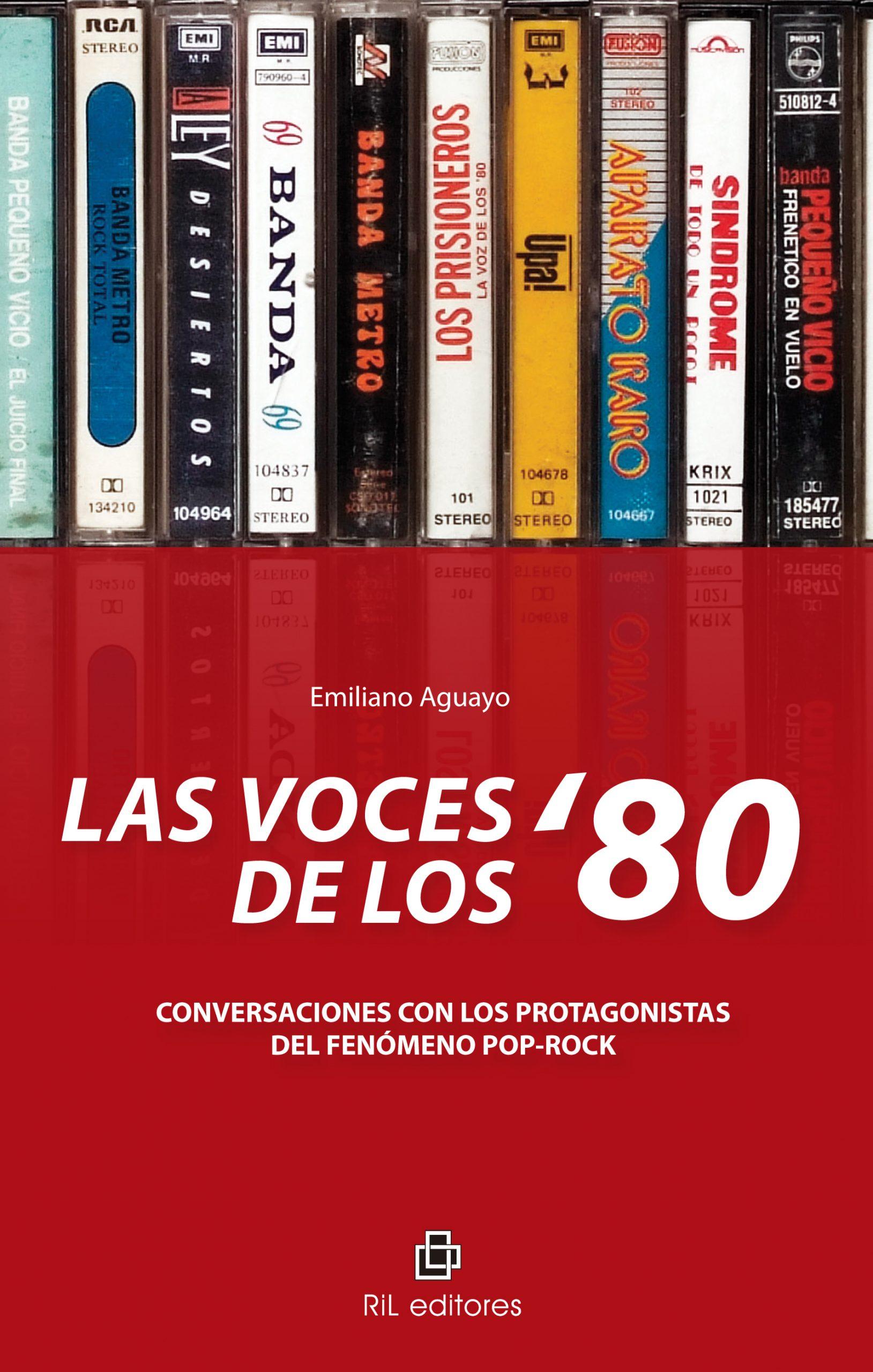Las voces de los '80: conversaciones con los protagonistas del fenómeno pop-rock 1