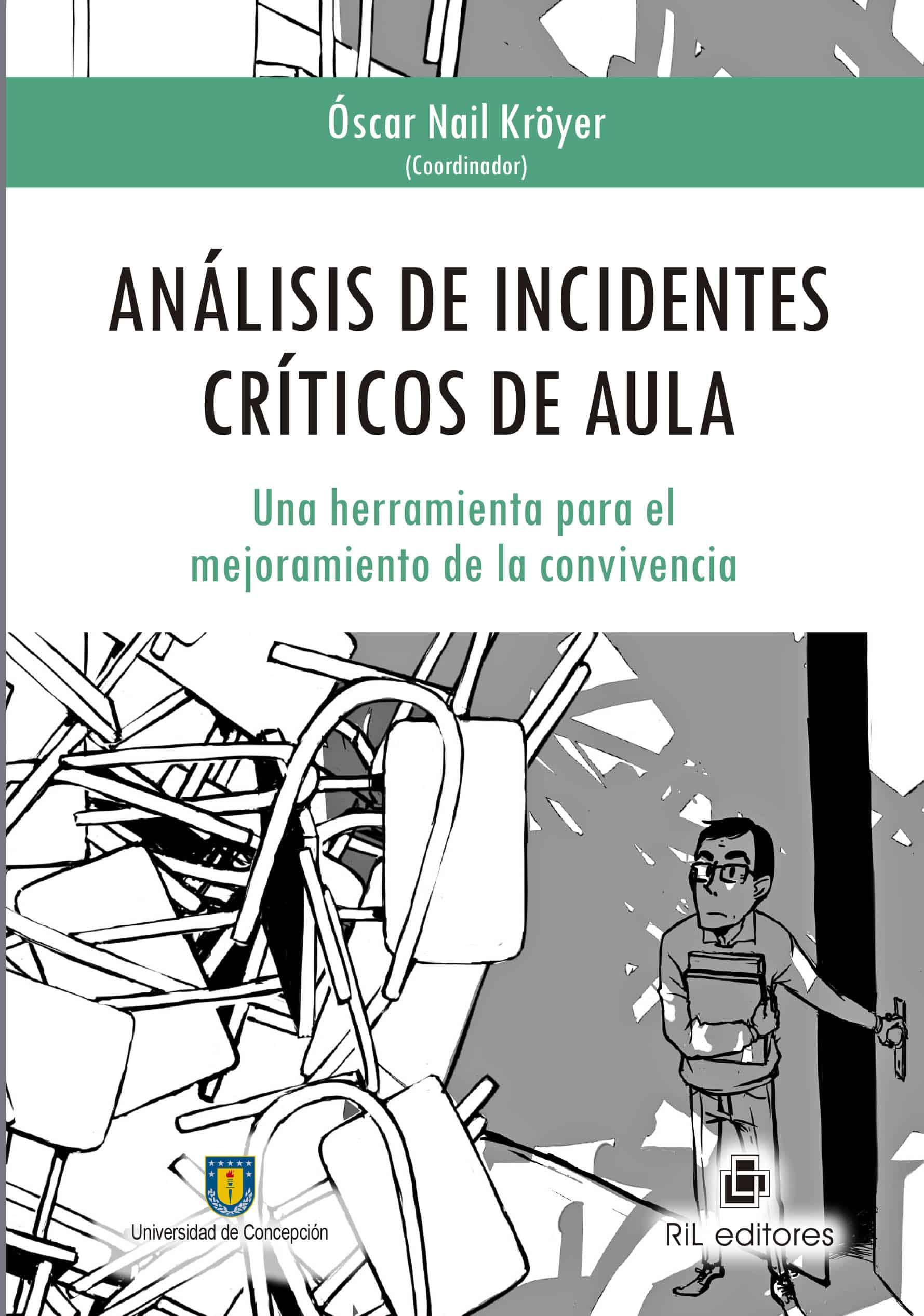 Análisis de incidentes críticos de aula: una herramienta para el mejoramiento de la convivencia 1