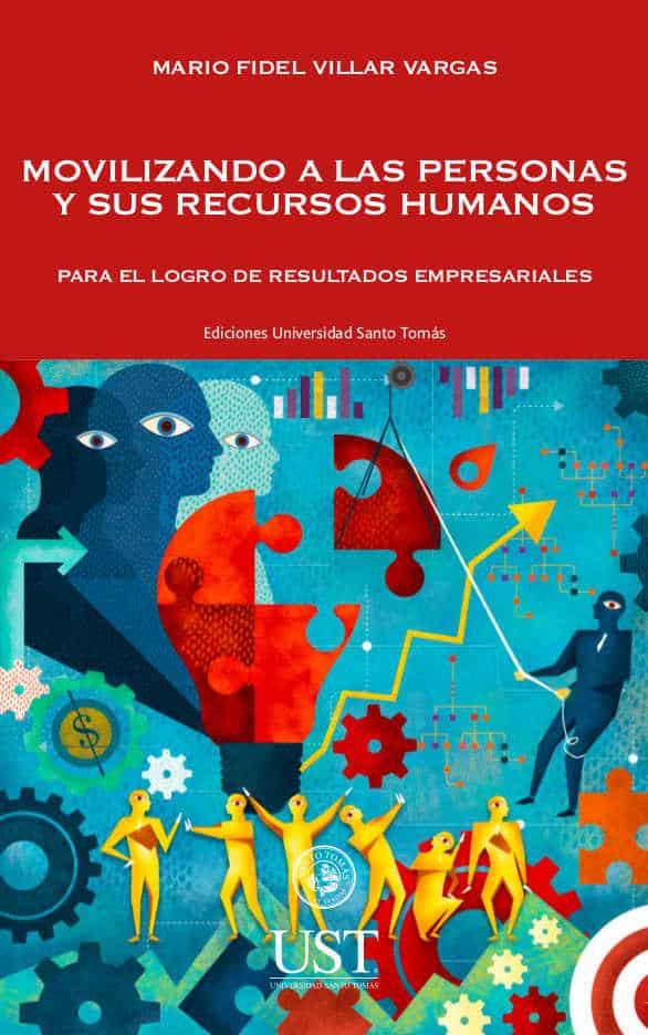 Movilizando a las personas y sus recursos humanos para el logro de resultados empresariales 1