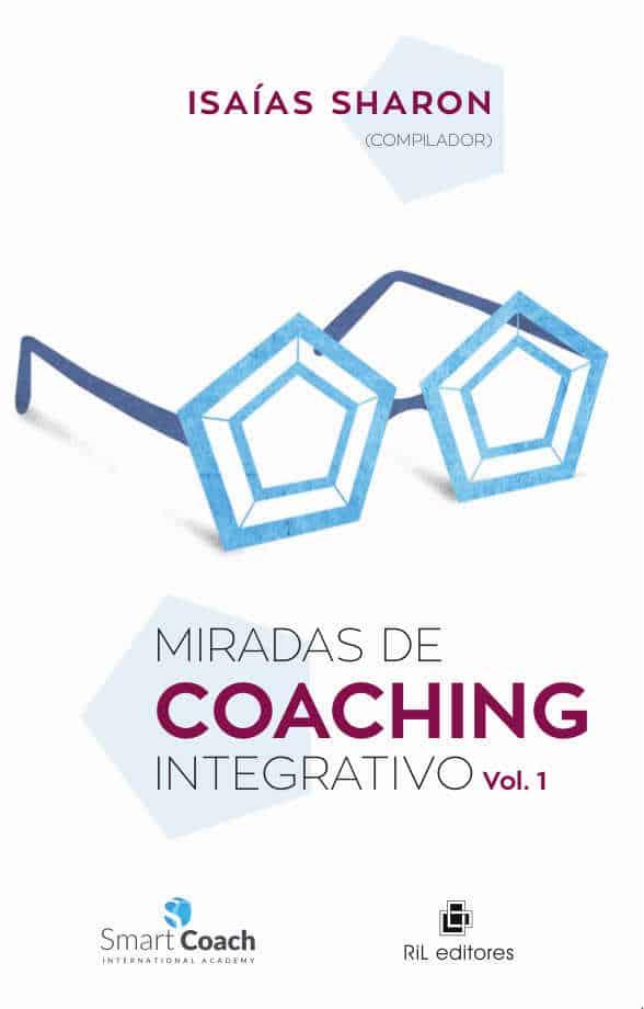 Miradas de Coaching Integrativo Vol. 1 1