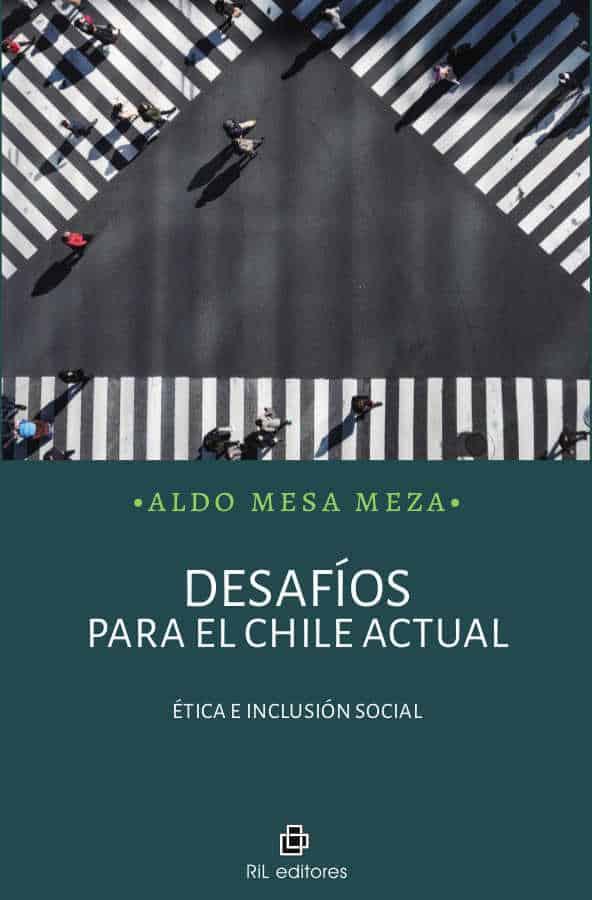 Desafíos para el Chile actual: ética e inclusión social 1