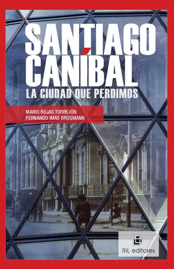 Santiago caníbal: la ciudad que perdimos 1