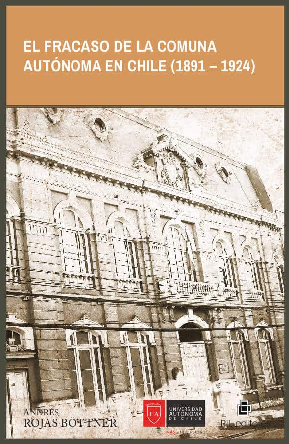 El fracaso de la Comuna Autónoma en Chile (1891-1924) 1