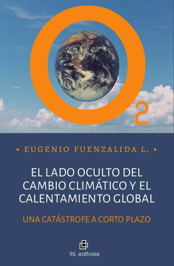 El lado oculto del cambio climático y el calentamiento global: una catastrofe a corto plazo 1
