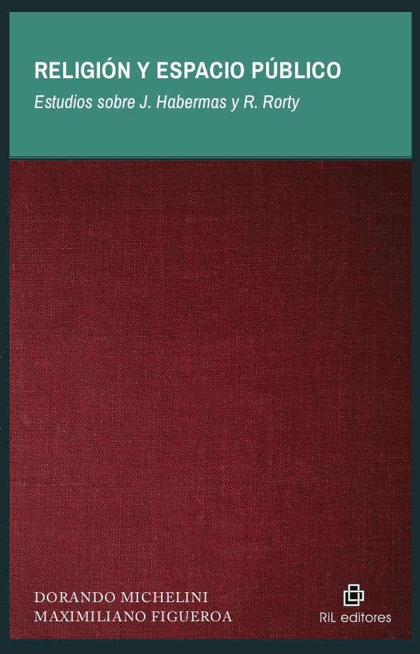Religión y espacio público: estudios sobre J. Habermas y R. Rorty 1