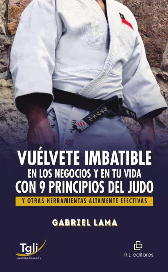 Vuélvete imbatible en los negocios y en tu vida con 9 principios del judo y otras herramientas altamente efectivas 1
