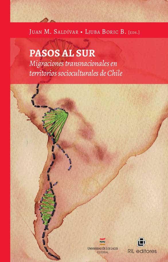 Pasos al sur: Migraciones transnacionales en territorios socioculturales de Chile 1
