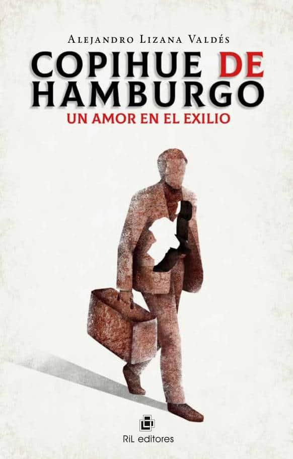Copihue de Hamburgo. Un amor en el exilio 1