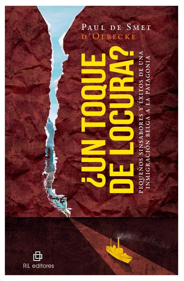 ¿Un toque de locura? Pequeños sinsabores y éxitos de unainmigración belga a la Patagonia 1