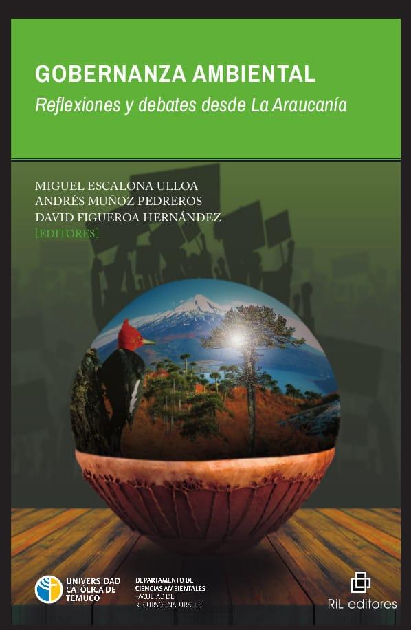 Gobernanza ambiental. Reflexiones y debates desde La Araucanía 1