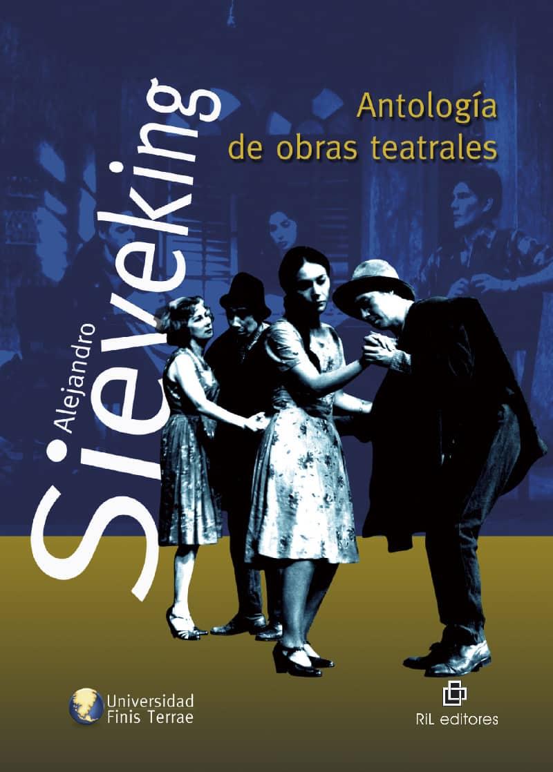 Antología de obras teatrales de Alejandro Sieveking 1