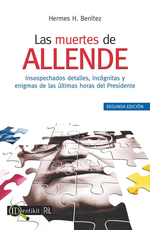 Las muertes de Allende: una investigación crítica de las principales versiones de sus últimos momentos 1