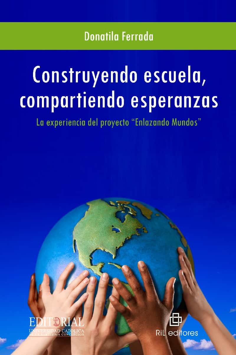 Construyendo escuela, compartiendo esperanzas: la experiencia del proyecto «Enlazando Mundos» 1