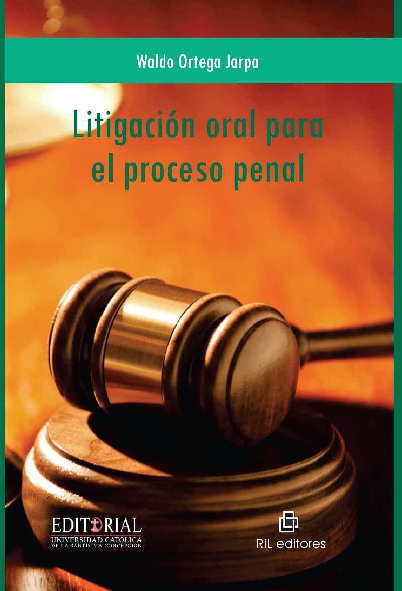 Litigación oral en el proceso penal 1