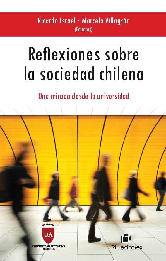 Reflexiones sobre la sociedad chilena: una mirada desde la universidad 1