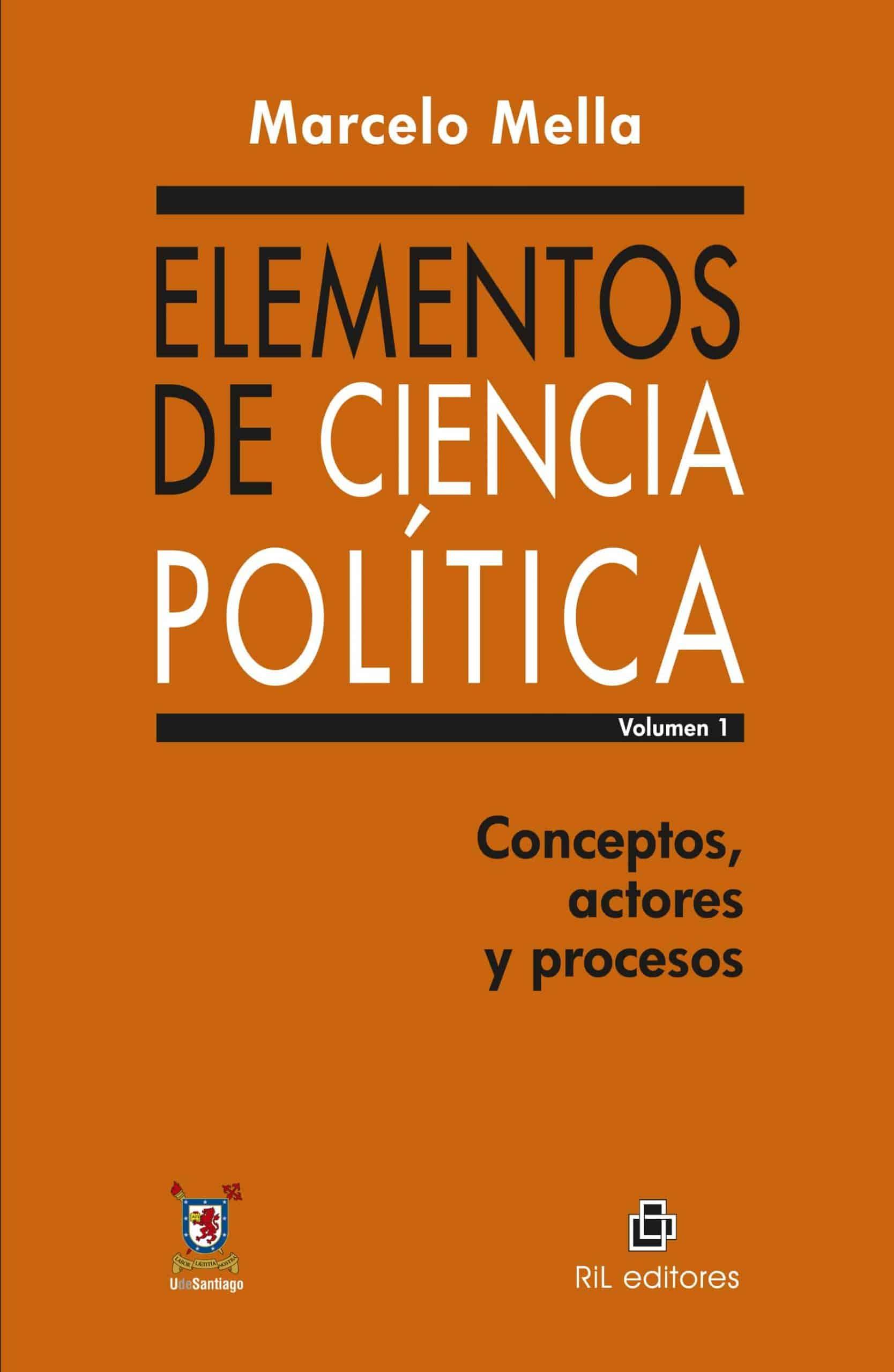 Elementos de ciencia política. Vol. 1: conceptos, actores y procesos 1