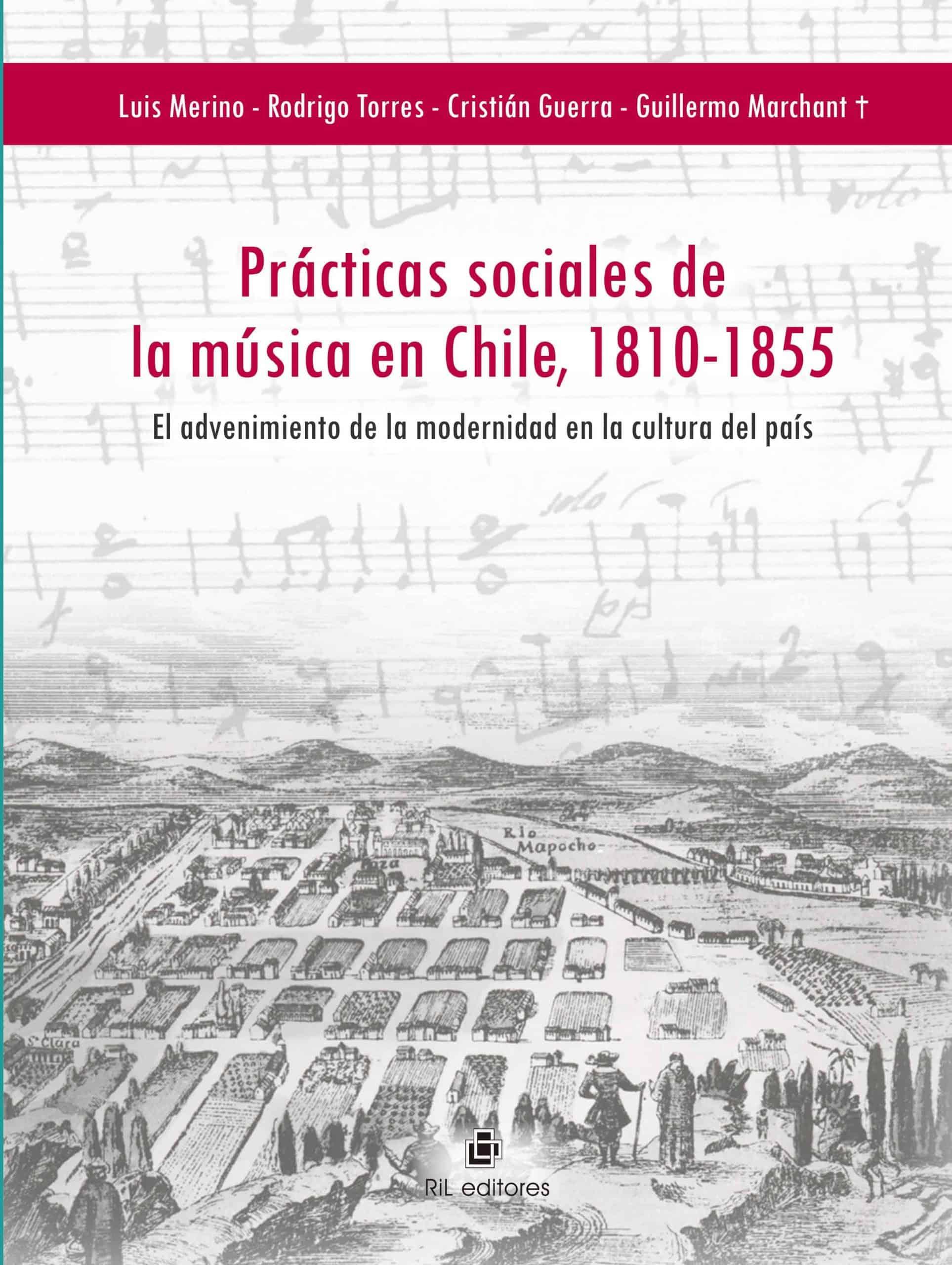Prácticas sociales de la música en Chile, 1810-1855: el advenimiento de la modernidad en la cultura del país 1