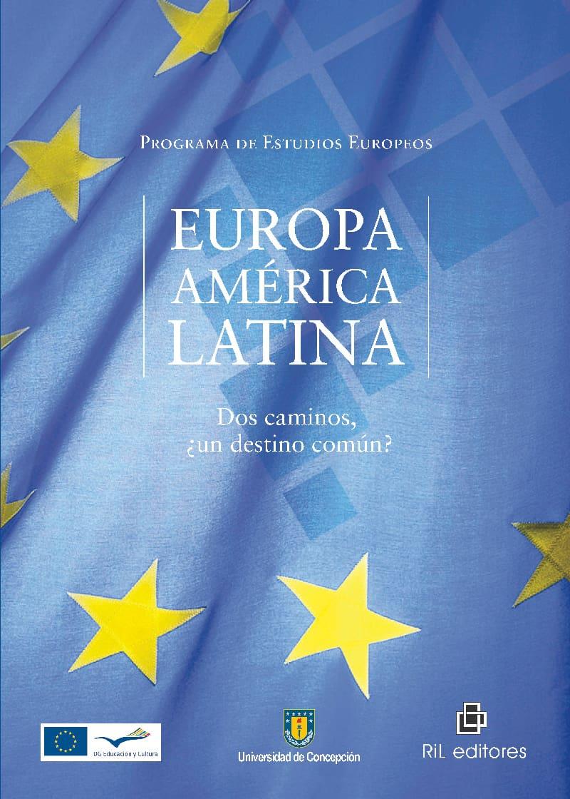 Europa - América Latina: dos caminos, ¿un destino común? 1